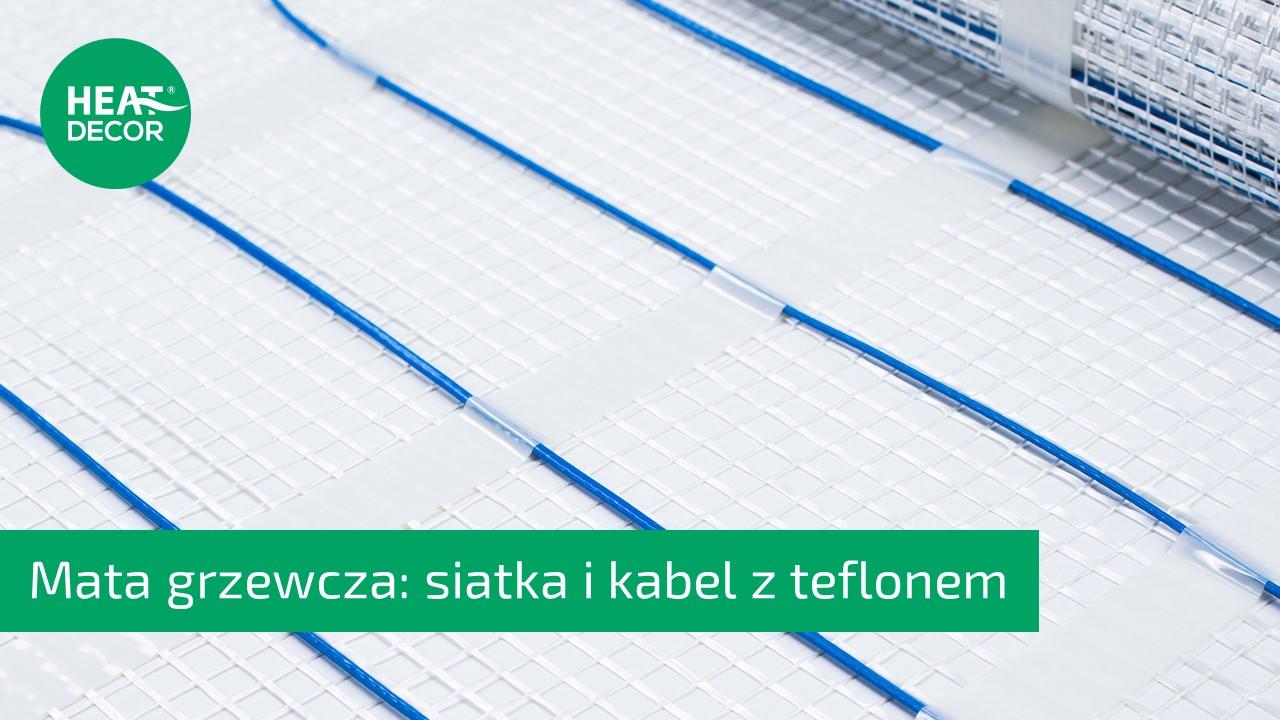 Konstrukcja siatka i kabel z teflonem mata grzewcza Heat Decor